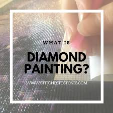 <b>Diamond Painting</b> – <b>Stitches</b> To Stones