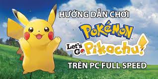 Hướng dẫn chơi Pokemon Let's Go Pikachu trên Máy Tính bằng giả lập Yuzu  Emulation   Zidanetri Gaming - Digital Park for Gamers