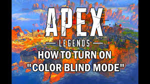 Apex Legends How To Turn On Color Blind Mode
