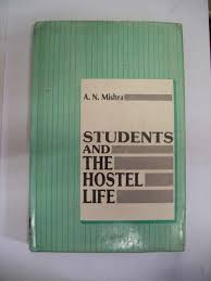 essay on hostel life of a student students and the hostel life mittal publications