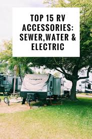 what rv accessories to for sewer water and electric connections