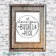 I Love You A Bushel And A Peck Art Print Love Art Print Quote Digital Download Farmhouse Style Print Cut File Valentines Day Print