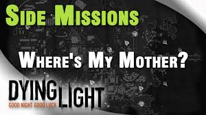 Dying Light Where S My Mother Dying Light Wheres My Mother Side Mission The Slums