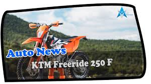 2018 ktm freeride 250 f. Simple 250 2018 New KTM Freeride 250 F Price U0026 Spec For Ktm Freeride F