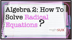 solving radical equations algebra 2