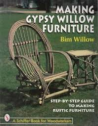 making rustic furniture. Image Is Loading Making-Gypsy-Willow-Furniture-Step-by-step-Guide- Making Rustic Furniture W