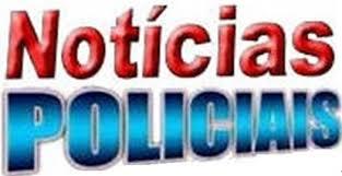 Resultado de imagem para ULTIMAS POLICIAIS