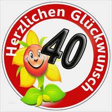 Gedicht Zum 40 Geburtstag Frau Erstaunlich Glückwünsche Zum 40