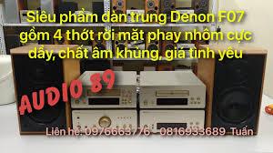 Siêu phẩm dàn trung Denon F07 gồm 4 thớt rời mặt phay nhôm cực dầy, chất âm  khủng, giá tình yêu - YouTube