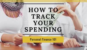 track your spending how to track your spending fringe finance