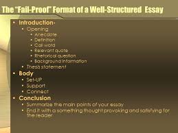 the well structured essay objectives students will review the 2 the ldquofail proofrdquo format of a well structured essay