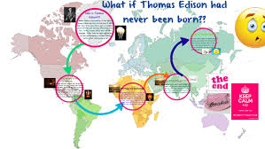 What If Thomas Edison Had Never Been Born By Varsha