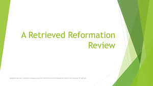A Retrieved Reformation Review Ppt Download