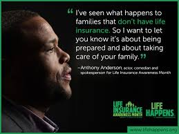 life insurance is about being prepared anthony anderson actor coan and spokesperson for