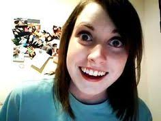 Crazy Girlfriend Meme on Pinterest | Overly Attached Girlfriend ... via Relatably.com