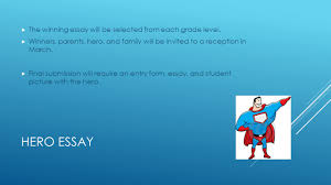 essay contest honoring our heroes president%hero qs n form  3 hero essay