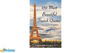 French Quotes Inspiration 48 Most Beautiful French Quotes Translated Into English Amazonco