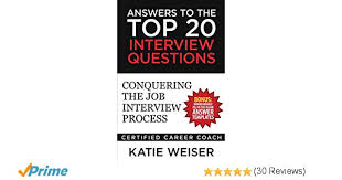 Top 20 Interview Questions Answers To The Top 20 Interview Questions Conquering The
