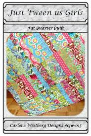 Quilt Pattern Just tween us Girls Fat Quarter cjw 015 Carlene ... & Just tween us Girls Quilt Pattern Carlene Westberg Designs - Fat Quarter  Shop Adamdwight.com