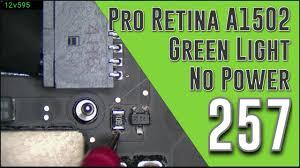 Macbook Pro No Power Light 257 Macbook Pro Retina A1502 Green Light No Power