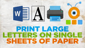 How To Print Large Letters On Single Sheets Of Paper
