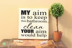 my aim is to keep this bathroom clean your aim would help home decor signs bathroom decor wood signs quote distressed wooden sign s221 by