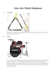 Sumber bunyi dari body alat nya aerophone Alat Musik Idhiophone