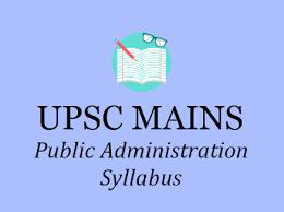UPSC Public Administration Syllabus 2020 - IAS Mains Optional Subjects