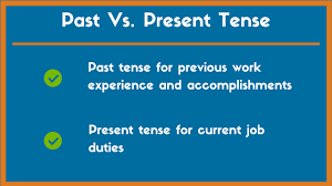 On A Resume Should Points About A Current Job Be Written In Present