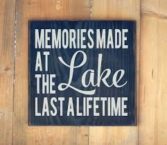 Small Picture Lake House Decor Rustic Lake Sign Memories Made At The Lake Last A