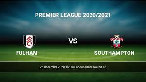 Fulham vs Southampton H2H 26 dec 2020 Head to Head stats prediction
