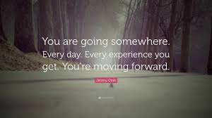 Image result for going somewhere quote