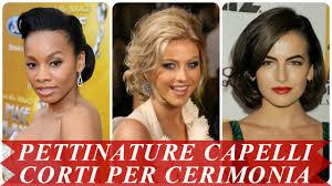 Nuove Pettinature Capelli Corti Per Cerimonia Youtube