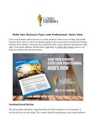 How To Make A Business Flyer Make Your Business Flyer Look Professional Heres How