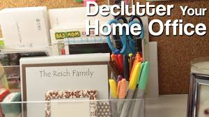 Image Ideas Youtube How To Declutter Your Home Office Youtube
