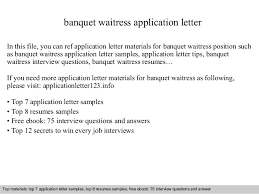 banquet waitress application letter in this file you can ref application letter materials for banquet waitress application