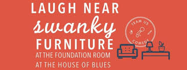 Swanky furniture Laugh Near Swanky Furniture Do312 Laugh Near Swanky Furniture In Chicago At House Of Blues