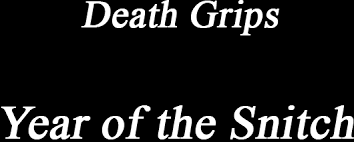 <b>Death Grips</b> - <b>Year</b> of the Snitch