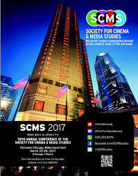 upcoming conference society for cinema and media studies scms 2017 chicago