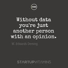 Data Quotes Best Startup Quotes €�Without Data You're Just Another Person With An
