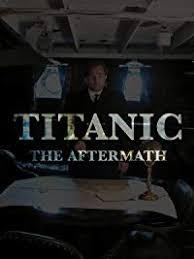 Amazon Com Titanic The Aftermath Jeremy Akerman Jennifer Bradley