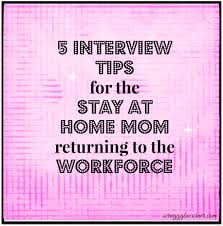 So You Re Going Back To Work 5 Interview Tips For The Sahm