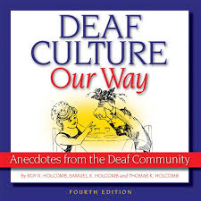 deaf culture our way anecdotes from the deaf community fourth ed  deaf culture our way 4th edition