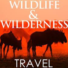 Wildlife & Wilderness Travel & Safaris