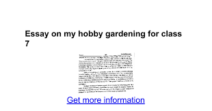 essay on my hobby gardening for class google docs