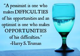 all time best optimism quotes and sayings a pessimist is one who makes difficulties of his opportunities and an optimist is one who