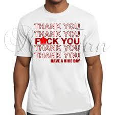 You Shirts Thank You F Ck You T Shirt R Turn Customs