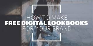 how to make a free how_to_make_free_digital_look_books_for_your_brand jpg