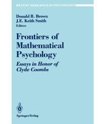 psychology essays psychology topics for essays psychology topics frontiers of mathematical psychology essays in honor of clyde frontiers of mathematical psychology essays in honor