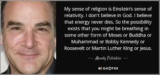 Einstein Quotes On God Classy Mandy Patinkin Quote My Sense Of Religion Is Einstein's Sense Of
